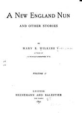 A New England Nun, and Other Stories: Volume 2