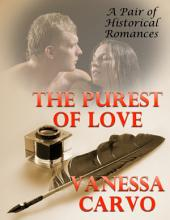 The Purest of Love: A Pair of Historical Romances