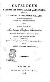 Catalogus editionum soec. 15. et aldinarum nec non autorum classicorum gr. lat. aliorumque librorum maxima pro parte rarissimorum penes ... Marchionem Pompeum Piantanida ... curis Aloisii Dumolard bibliopolae