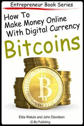 How to Make Money Online With Digital Currency Bitcoins