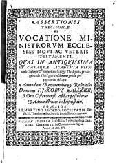 Assertiones theologicae de vocatione ministrorum ecclesiae N. ac V. T.