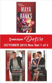 Harlequin Desire October 2015 - Box Set 1 of 2: A Contract Engagement\A Royal Temptation\His 24-Hour Wife