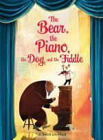 The Bear, the Piano, the Dog, and the Fiddle