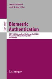 Biometric Authentication: ECCV 2004 International Workshop, BioAW 2004, Prague, Czech Republic, May 15, 2004, Proceedings