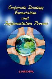 Corporate Strategy Formulation and Implementation Process