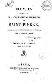 Oeuvres completes de Jacques-Henri-Bernardin de Saint-Pierre, mises en ordre et precedees de la vie de l'auteur, par L. Aime-Martin. Tome premier -douzieme: Etudes de la nature. Tome cinquième, Volume7
