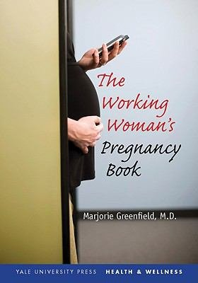 The Working Woman s Pregnancy Book