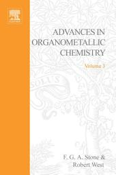 Advances in Organometallic Chemistry: Volume 3