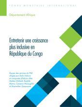 Entretenir une croissance plus inclusive en République du Congo
