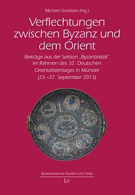Verflechtungen zwischen Byzanz und dem Orient PDF