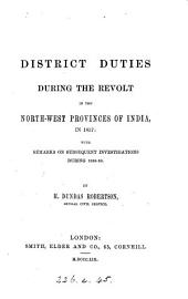 District duties during the revolt in the north-west provinces of India, in 1857 [&c.].