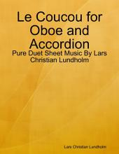 Le Coucou for Oboe and Accordion - Pure Duet Sheet Music By Lars Christian Lundholm