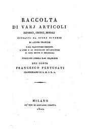 Raccolta di varj articoli istorici, critici, morali estratti da opere diverse di autori Francesi ... versione libera dal Francese