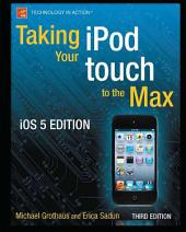 Taking your iPod touch to the Max, iOS 5 Edition: Edition 3