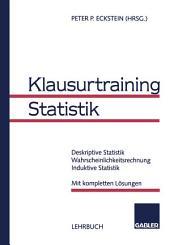 Klausurtraining Statistik: Deskriptive Statistik Wahrscheinlichkeitsrechnung, Induktive Statistik Mit kompletten Lösungen