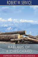 Ballads of a Cheechako (Esprios Classics)