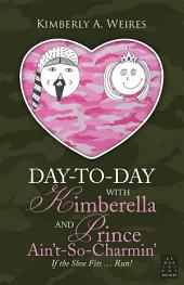 Day-To-Day with Kimberella and Prince Ain't-So-Charmin': If the Shoe Fits ... Run!