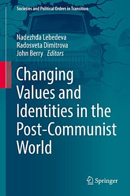 Changing Values and Identities in the Post Communist World PDF