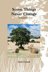 Some Things Never Change  Volume 2 PDF