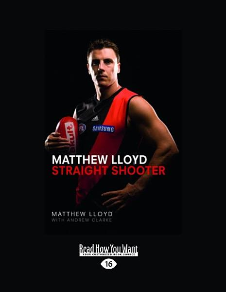Matthew Lloyd  Straight Shooter