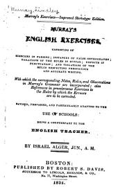 Murray's English exercises ...: With which the corresponding notes, rules, and observations in Murray's grammar are incorporated; also references in promiscuous exercises to the rules by which the errours are to be corrected