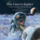 Max Goes to Jupiter  Second Edition  Book