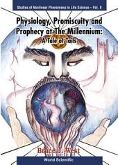 Physiology, Promiscuity And Prophecy At The Millennium: A Tale Of Tails
