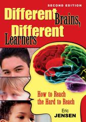 Different Brains, Different Learners: How to Reach the Hard to Reach, Edition 2