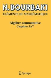Algèbre commutative: Chapitres 5 à 7
