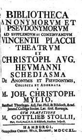 Bibliotheca anonymorum et pseudonymorum detectorum, ultra 4000 scriptores: quorum nomina vera latebant antea, omnium facultatum scientarum, et linguarum complectens, Volume 1