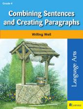 Combining Sentences and Creating Paragraphs: Writing Well in Grade 4