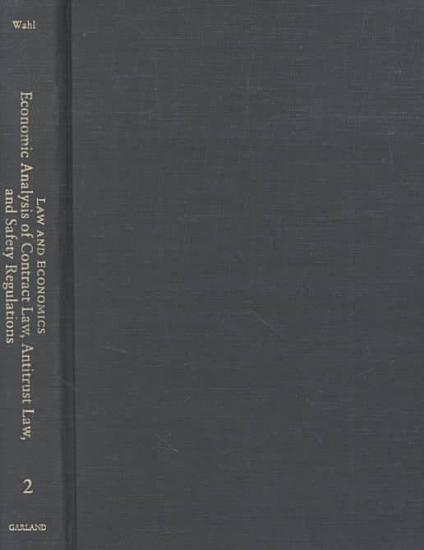 Economic Analysis of Contract Law  Antitrust Law  and Safety Regulations PDF