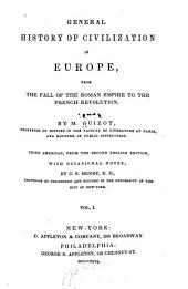 General History of Civilization in Europe: From the Fall of the Roman Empire to the French Revolution, Volume 1