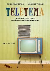 Teletema: Volume I: 1964 a 1989