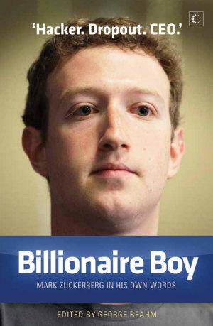 Billionaire Boy   Mark Zuckerberg In His Own Words
