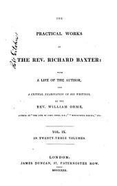 The Practical Works of the Rev. Richard Baxter: With a Life of the Author, and a Critical Examination of His Writings, Volume 9