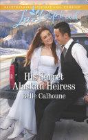 His Secret Alaskan Heiress