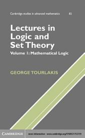 Lectures in Logic and Set Theory: Volume 1, Mathematical Logic