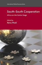 South-South Cooperation: Africa on the Centre Stage