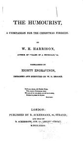 The Humourist: A Companion for the Christmas Fireside