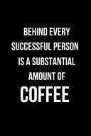 Behind Every Successful Person Is a Substantial Amount of Coffee PDF