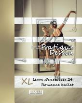 Pratique Dessin - XL Livre d'exercices 24: Romance ballet