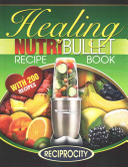 The Nutribullet Healing Recipe Book