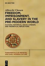Freedom, Imprisonment, and Slavery in the Pre-Modern World