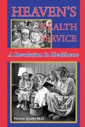 Heaven's Health Service: A Revolution in Healthcare