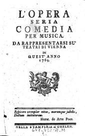 L'opera seria. Commedia per musica ... (Musik von Florian Leopold Gassmann.)