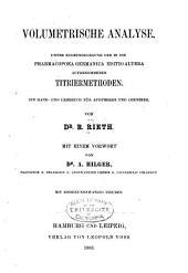 Volumetrische Analyse: unter Zugrundelegung der in die Pharmacopoea germanica, ed. altera, aufgenommenen Titriermethoden ...