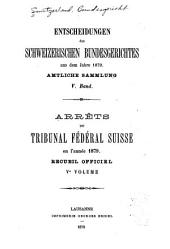 Arrêts du Tribunal fédéral suisse: Recueil officiel, Volume5