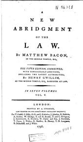 A New Abridgment of the Law: Volume 5