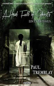 A Head Full of Ghosts     Ein Exorzismus PDF